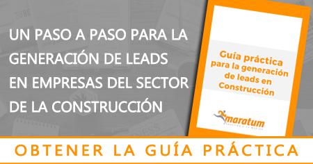 Guía práctica para la generación de leads con Marketing - Construcción