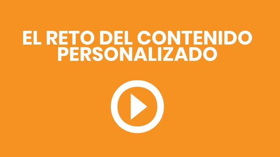Reto del contenido personalizado